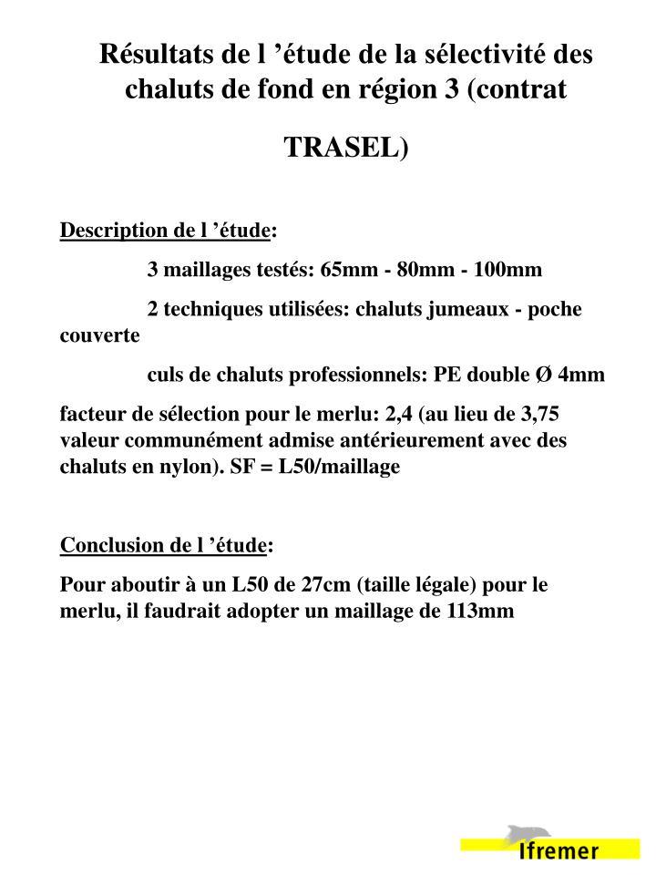 Résultats de l'étude de la sélectivité des chaluts de fond en région 3 (contrat TRASEL)