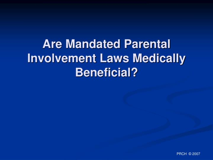 Are Mandated Parental Involvement Laws Medically Beneficial?