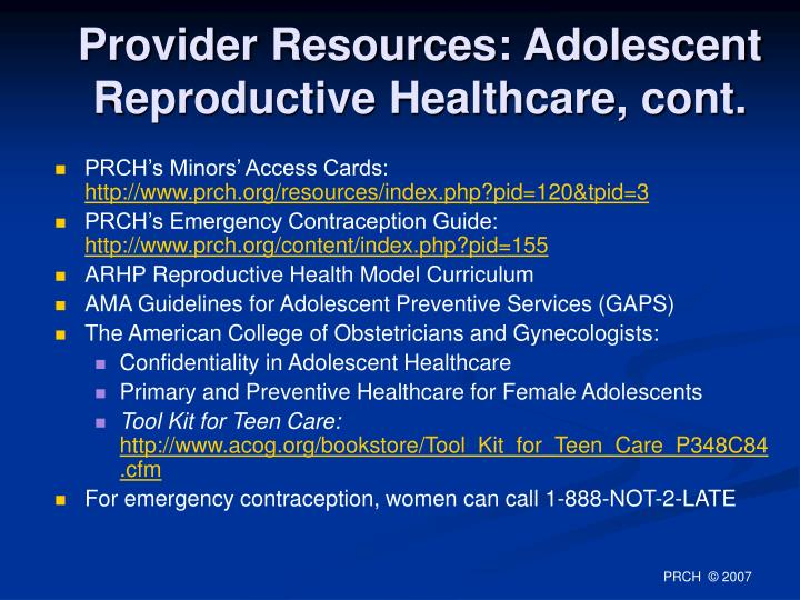 Provider Resources: Adolescent Reproductive Healthcare, cont.