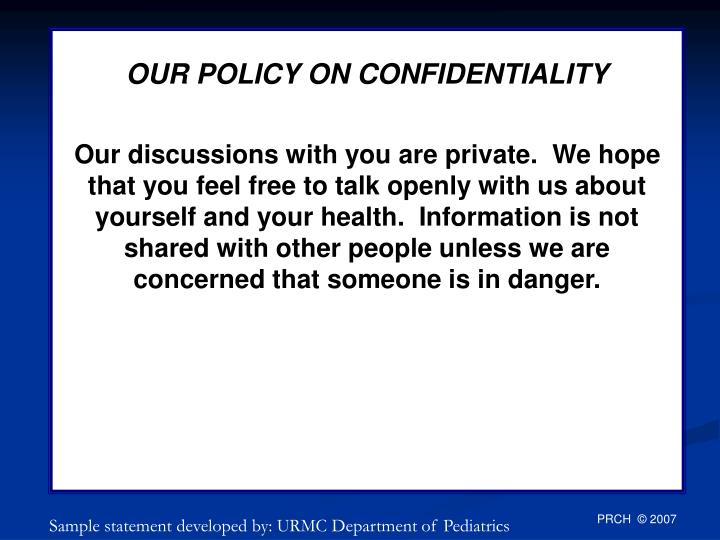 OUR POLICY ON CONFIDENTIALITY