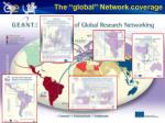the global network coverage