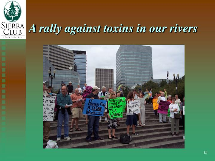 A rally against toxins in our rivers