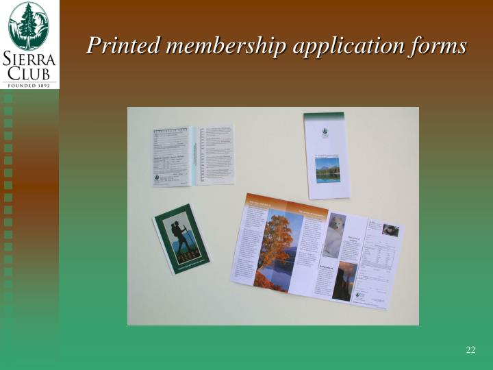 Printed membership application forms