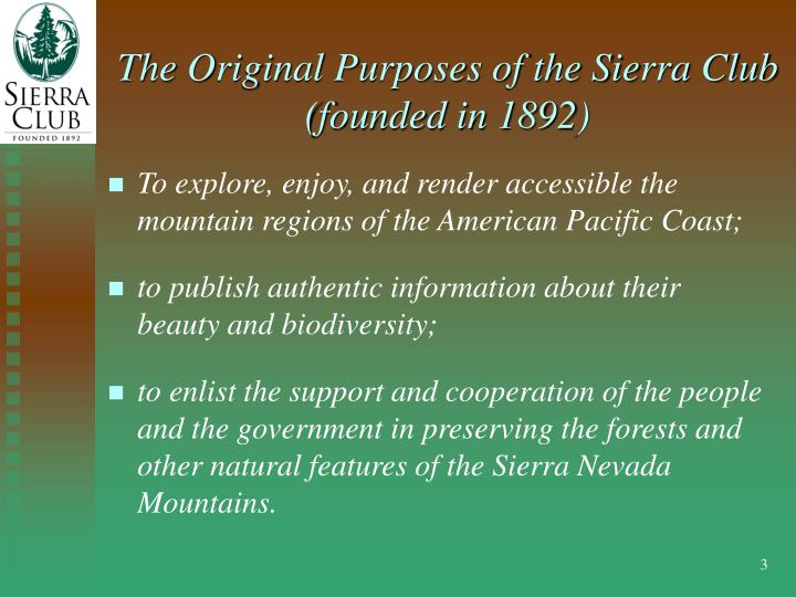 The original purposes of the sierra club founded in 1892