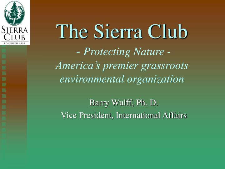 The sierra club protecting nature america s premier grassroots environmental organization