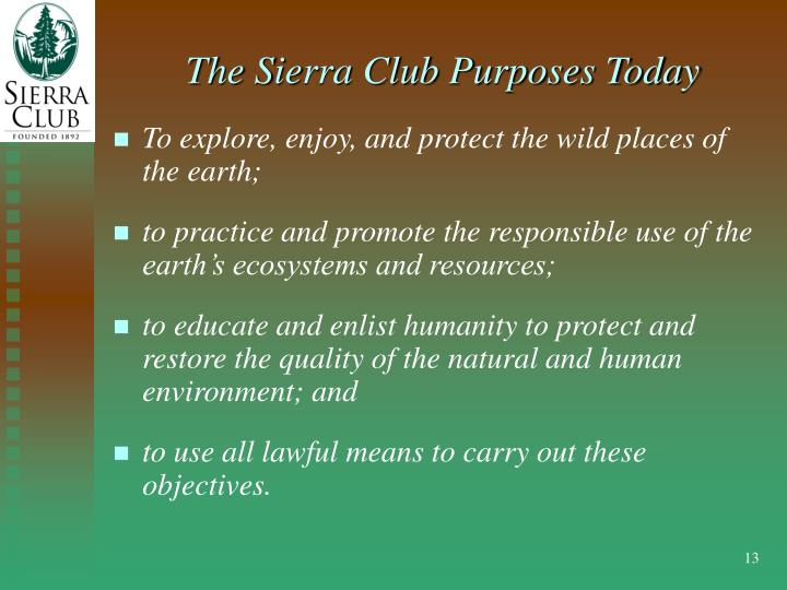 The Sierra Club Purposes Today