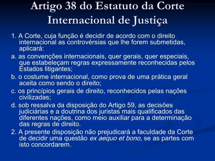 Artigo 38 do Estatuto da Corte Internacional de Justiça