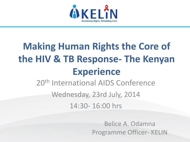 Making human rights the core of the hiv tb response the kenyan experience