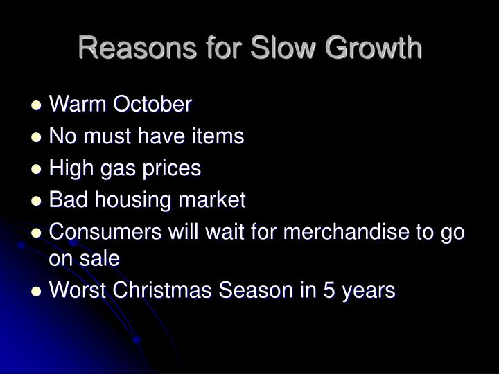 Reasons for Slow Growth