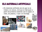 els materials artificials