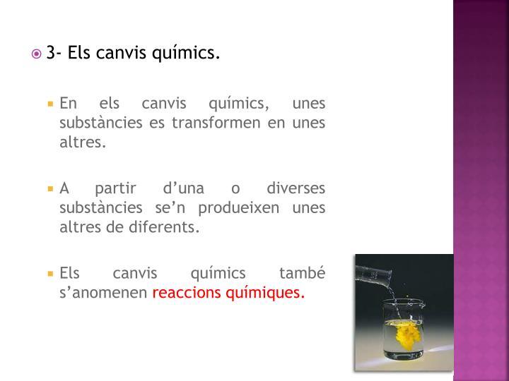 3- Els canvis químics.