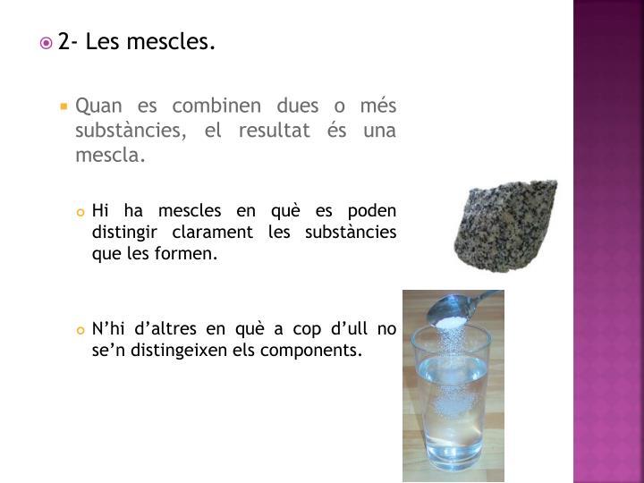 2- Les mescles.