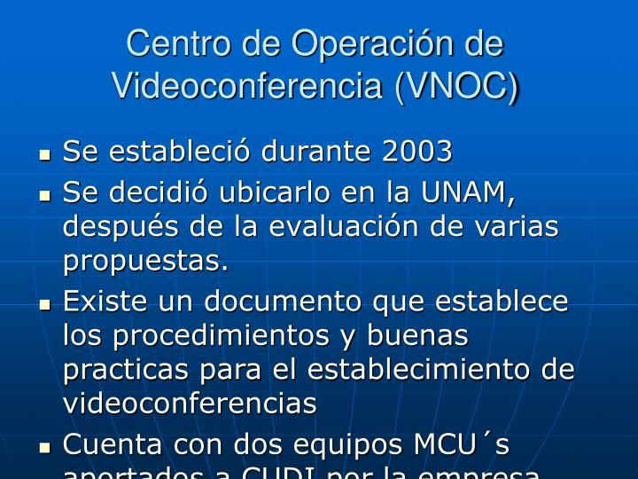 Centro de Operación de Videoconferencia (VNOC)