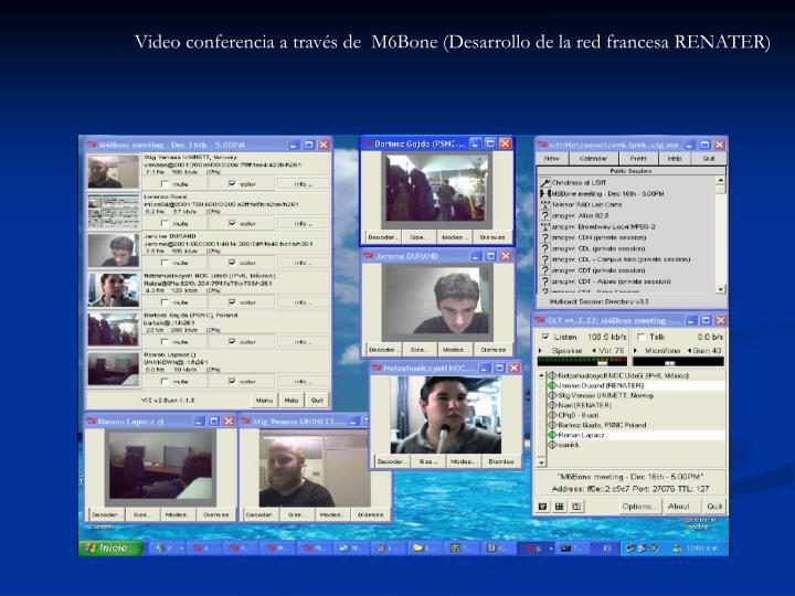 Video conferencia a través de  M6Bone (Desarrollo de la red francesa RENATER)
