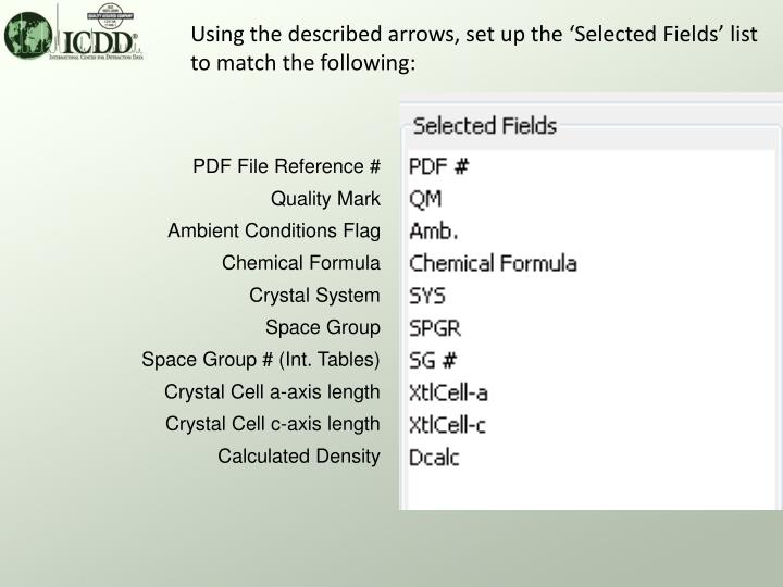 Using the described arrows, set up the 'Selected Fields' list to match the following: