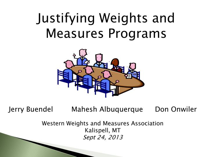 Justifying Weights and Measures Programs