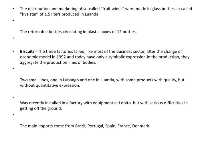 """The distribution and marketing of so-called """"fruit wines"""" were made in glass bottles so-called """"five star"""" of 1.5 liters produced in Luanda."""