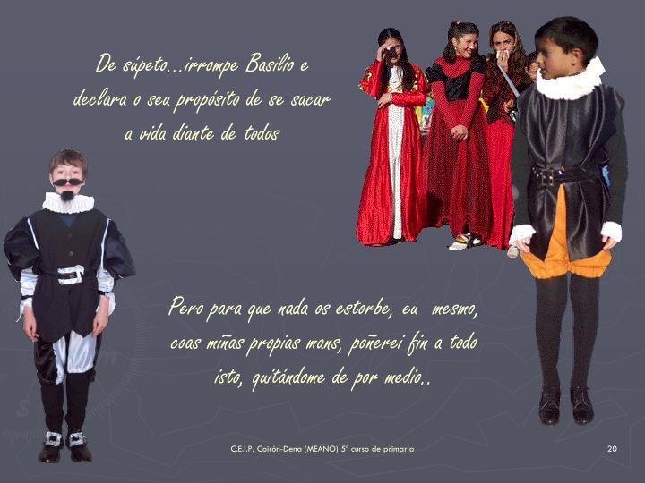 De speto...irrompe Basilio e declara o seu propsito de se sacar a vida diante de todos