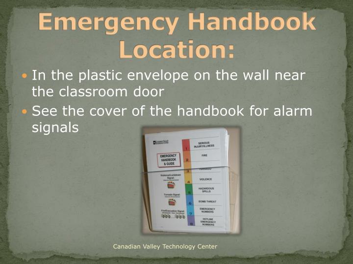 Emergency Handbook Location: