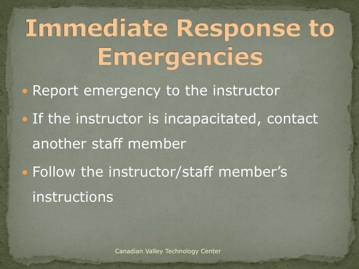 Immediate Response to Emergencies