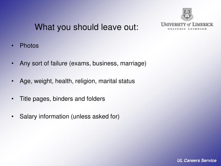 What you should leave out: