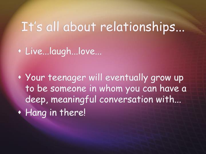 It's all about relationships...