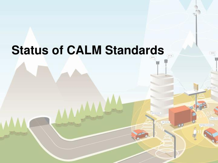 Status of CALM Standards
