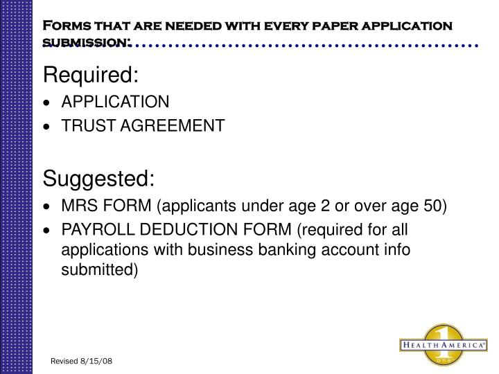 Forms that are needed with every paper application submission