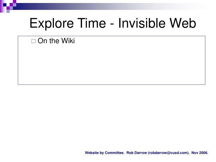 Explore Time - Invisible Web