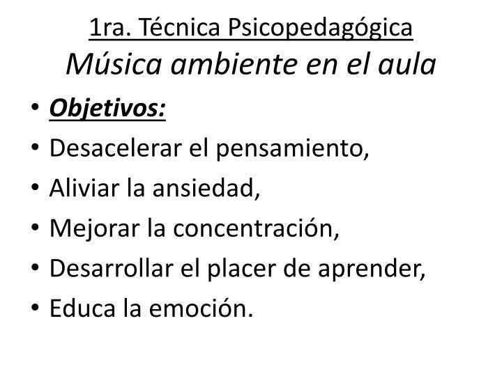 1ra. Técnica Psicopedagógica