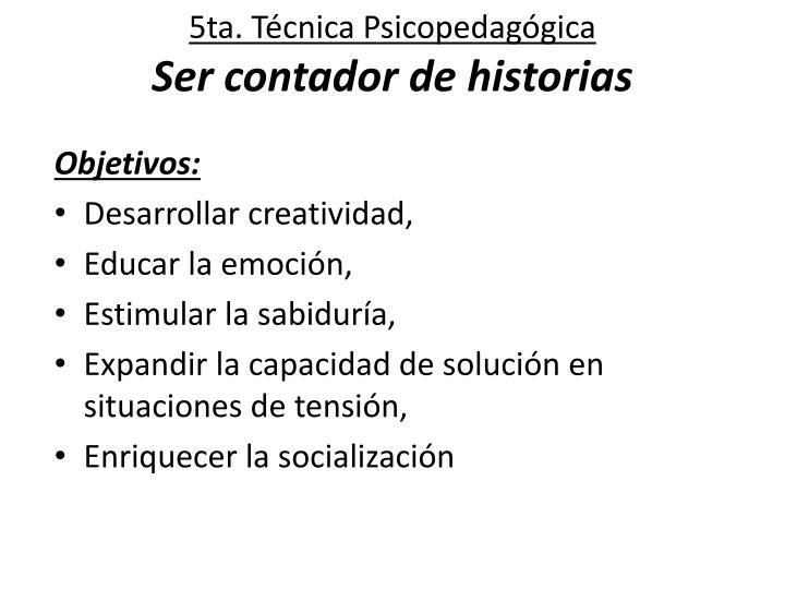 5ta. Técnica Psicopedagógica