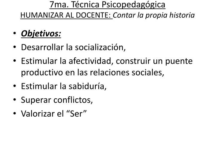 7ma. Técnica Psicopedagógica