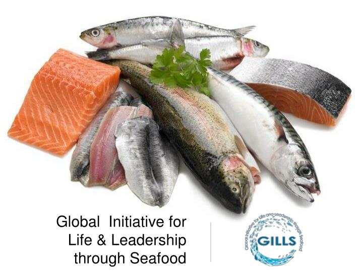 Global initiative for life leadership through seafood