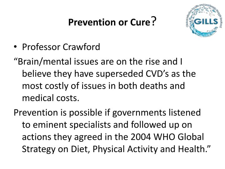 Prevention or Cure