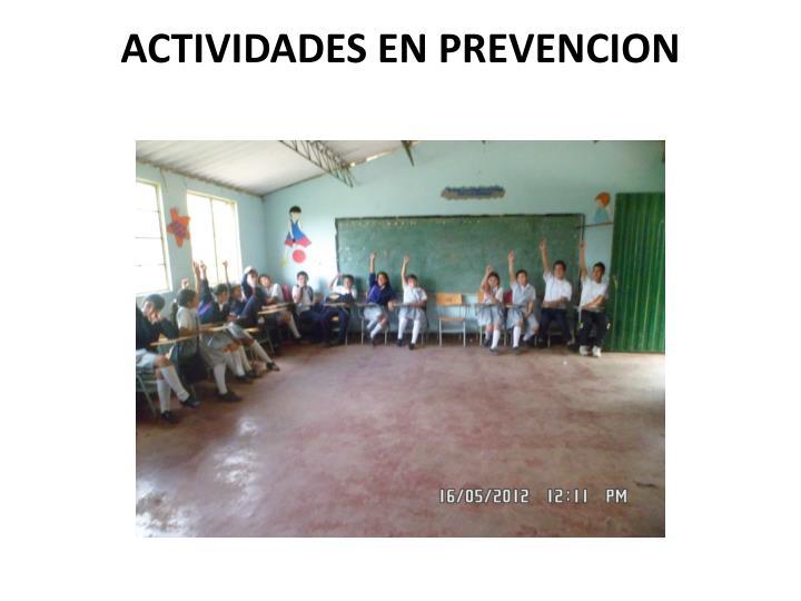 ACTIVIDADES EN PREVENCION