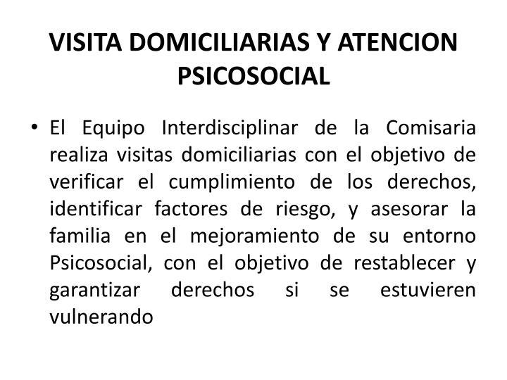 VISITA DOMICILIARIAS Y ATENCION PSICOSOCIAL