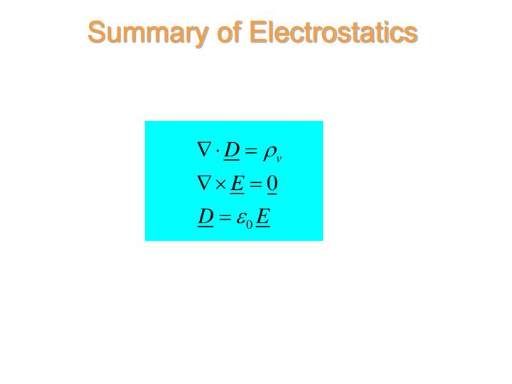 Summary of Electrostatics