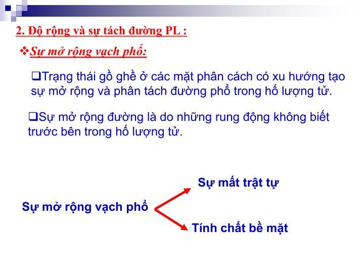 2. Độ rộng và sự tách đường PL :