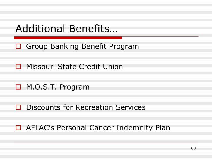 Additional Benefits…