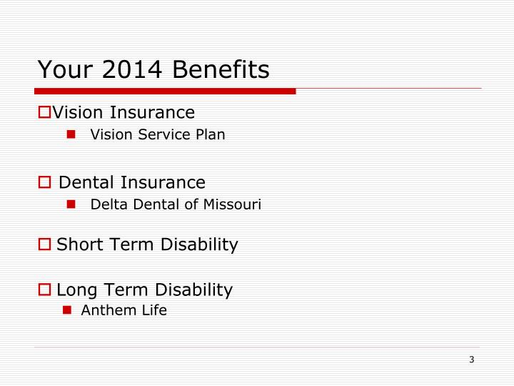 Your 2014 benefits1