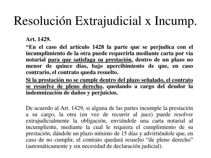 Resolución Extrajudicial x Incump.