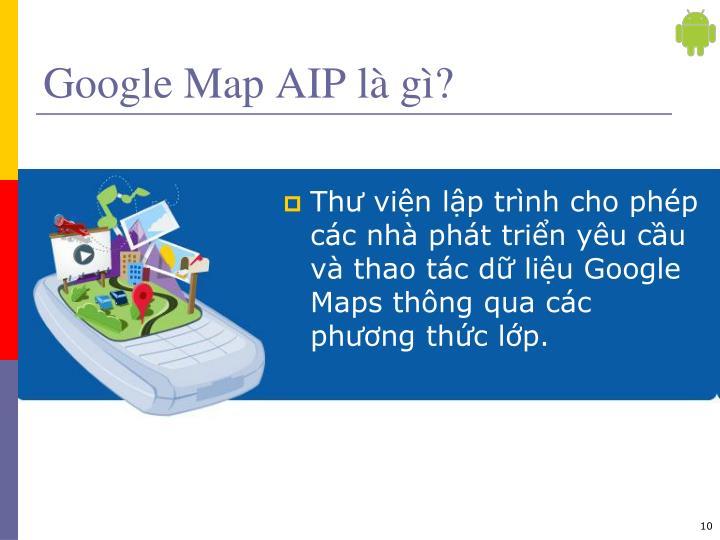 Google Map AIP là gì?