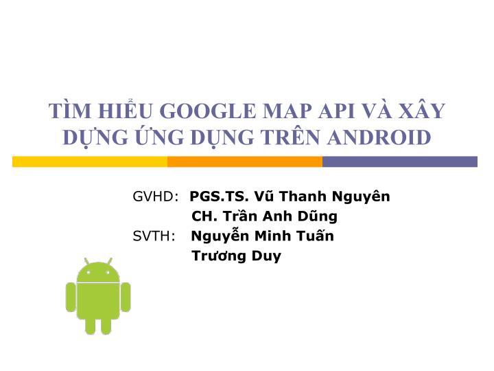 T m hi u google map api v x y d ng ng d ng tr n android
