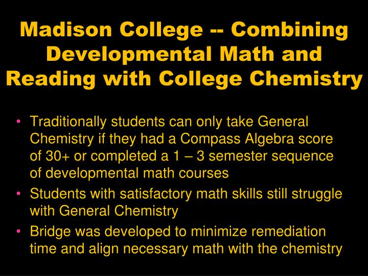 Madison College -- Combining Developmental Math and Reading with College Chemistry