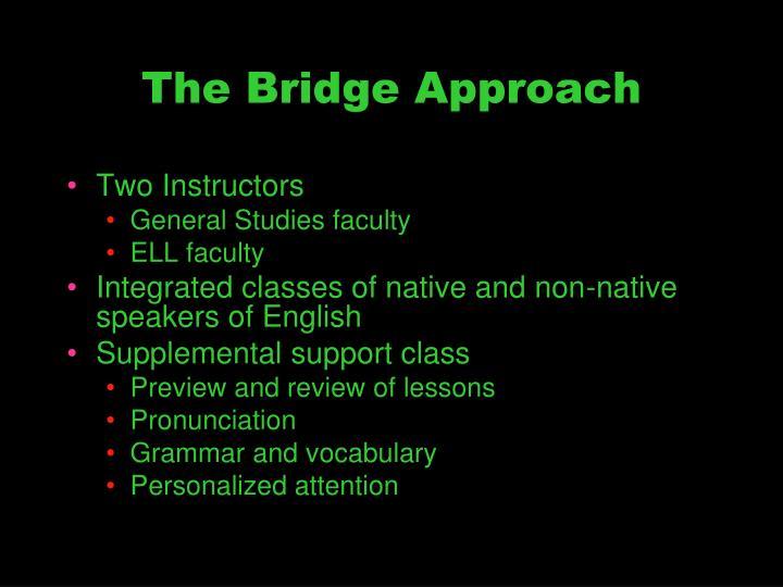 The Bridge Approach