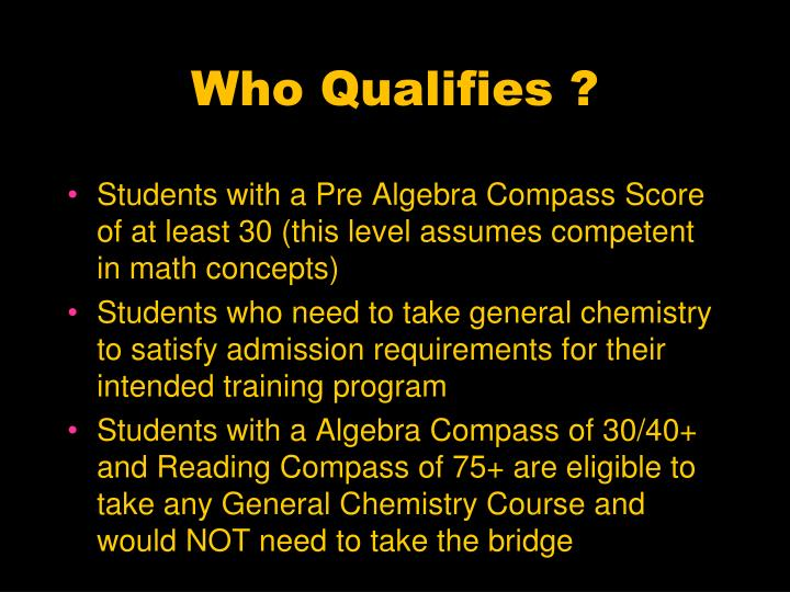 Who Qualifies ?
