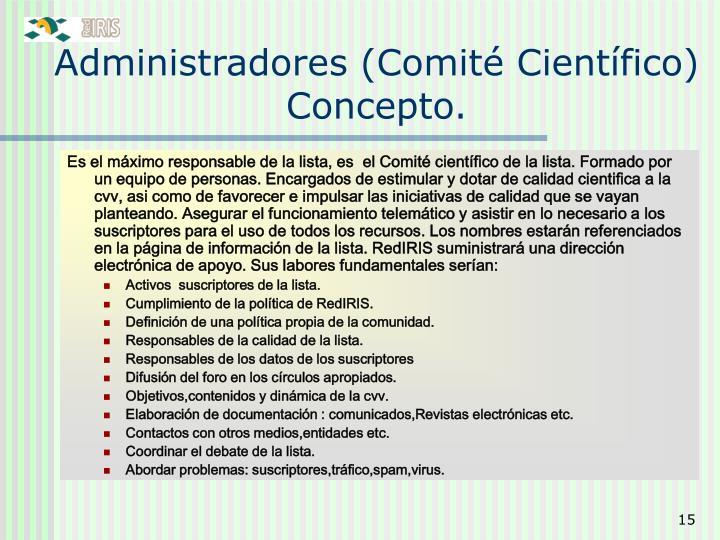 Administradores (Comité Científico) Concepto.