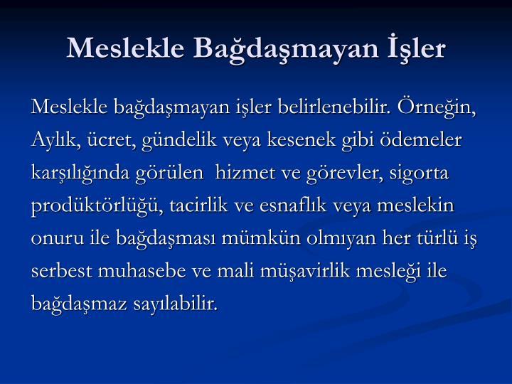 Meslekle Badamayan ler