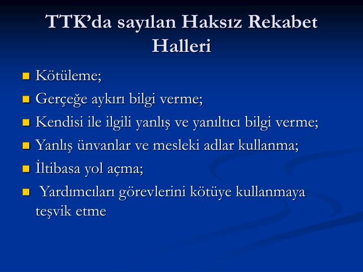 TTK'da sayılan Haksız Rekabet Halleri