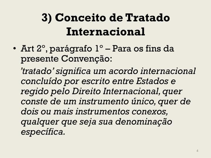 3) Conceito de Tratado Internacional